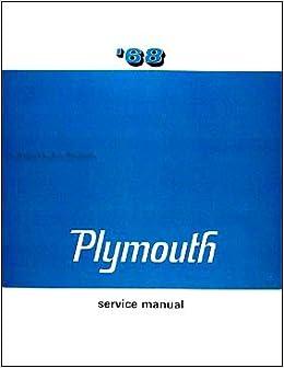 1968 plymouth repair shop & service manual & body manual includes: barracuda,  belvedere, road runner, satellite, sport satellite, gtx, fury (i, ii, &  iii),