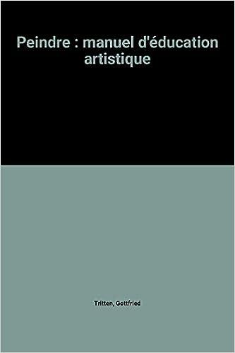 En ligne téléchargement Peindre : manuel d'éducation artistique epub pdf