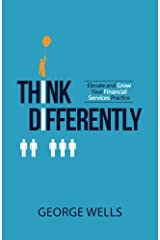 Think Differently: Elevate and Grow Your Financial Services Practice Paperback
