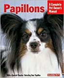 img - for Complete Pet Owner's Manual: Papillons by Jacklyn E., Dr. Hungerland, Michele Earle-Bridges (Illustrator) book / textbook / text book
