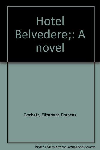 Hotel Belvedere;: A novel
