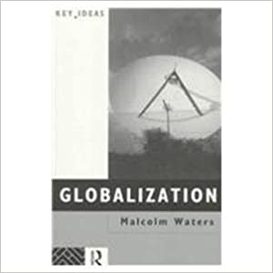 Globalization: The Reader (Key Ideas), Waters, Malcolm