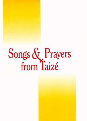 Songs and Prayers from Taize: Accompaniment Edition for Cantor & Instruments by Taize (1994-12-01) ()