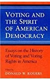 img - for Voting and the Spirit of American Democracy: Essays on the History of Voting and Voting Rights in America book / textbook / text book