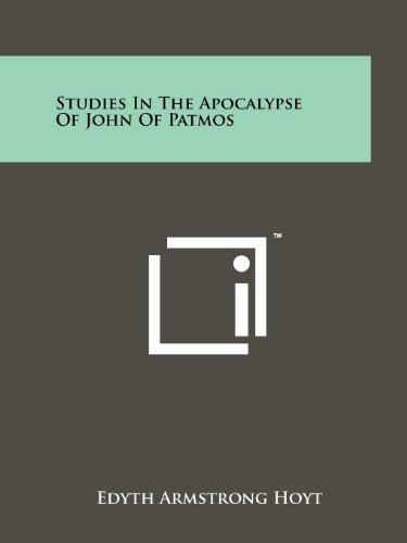 Studies In The Apocalypse Of John Of Patmos