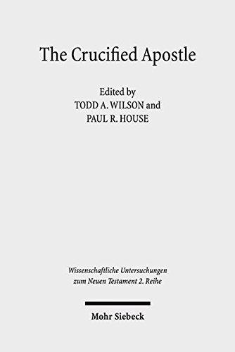 The Crucified Apostle: Essays on Peter and Paul (Wissenschaftliche Untersuchungen Zum Neuen Testament 2 Reihe)