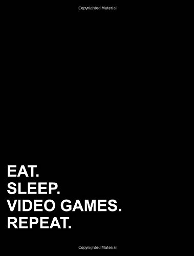"Download Eat Sleep Video Games Repeat: Composition Notebook: College Ruled Diary Books For Teenagers, Journal With Lined Paper, Writing Journal Paper, 7.44"" x 9.69"", 200 pages (Volume 50) ebook"