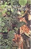 Healing Power of Herbs 9780879800475