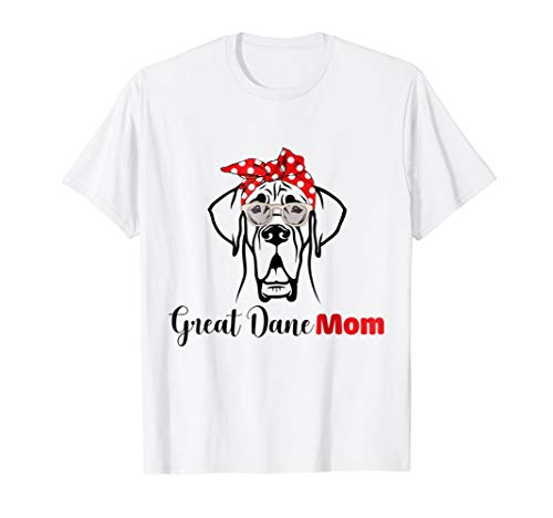 Great Dane Mom Shirt Mothers Day Gift for Lovers T-shirt