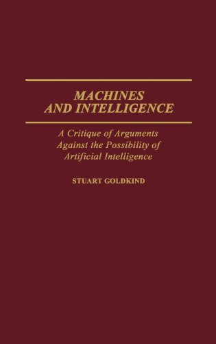 Search : Machines and Intelligence: A Critique of Arguments Against the Possibility of Artificial Intelligence (Contributions to the Study of Computer Science)