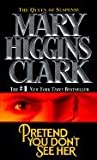 Pretend You Don't See Her, Mary Higgins Clark, 0613085809