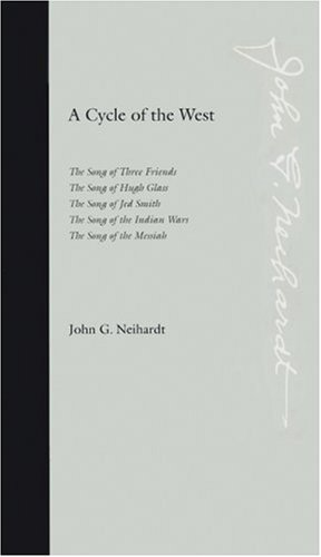 A Cycle of the West: The Song of Three Friends, The Song of Hugh Glass, The Song of Jed Smith, The Song of the Indian Wars, The Song of the Messiah ()