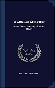 A Croatian Composer: Notes Toward the Study of Joseph Haydn