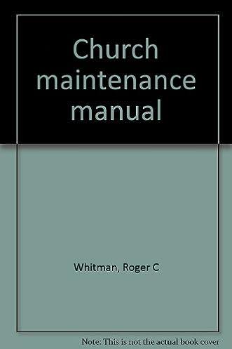 church maintenance manual roger c whitman amazon com books rh amazon com Aircraft MAINTEANCE Manuals Maintenance Person