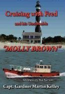 Cruising with Fred and His Unsinkable Molly Brown: Adventures of a Man Past Sixty