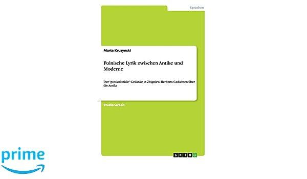 Polnische Lyrik zwischen Antike und Moderne (German Edition): Marta Kruzynski: 9783640955954: Amazon.com: Books