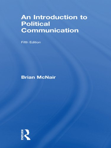 Download An Introduction to Political Communication (Communication and Society) Pdf