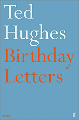 ted hughes birthday letters poems