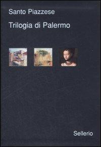 Trilogia di Palermo. I delitti di via Medina-Sidonia-La doppia vita di M. Laurent-Il soffio della valanga