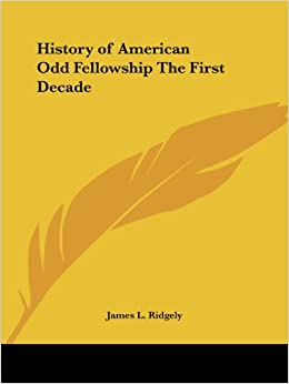 Book History of American Odd Fellowship the First Decade (1878)