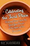 Celebrating the Third Place::Inspiring Stories About the Great Good Places at the Heart of Our Communities[Paperback,2001]