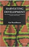 Harvesting Development : The Construction of Fresh Food Markets in Papua New Guinea, Benediktsson, Karl, 0472068008