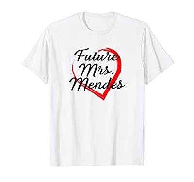 Future Mrs. Mendes Tee Shirt Gift (For Fans of Shawn)