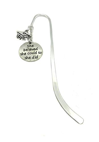 """She Believed She Could So She Did"", 2019 Graduation Charm, Silver Bookmark, Inspirational Graduation Gift"