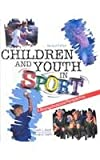 Children and Youth in Sport : A Biopsychosocial Perspective, Smoll, Frank L. and Smith, Ronald Edward, 0787282235