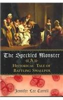 Speckled Monster Historical Battling Smallpox