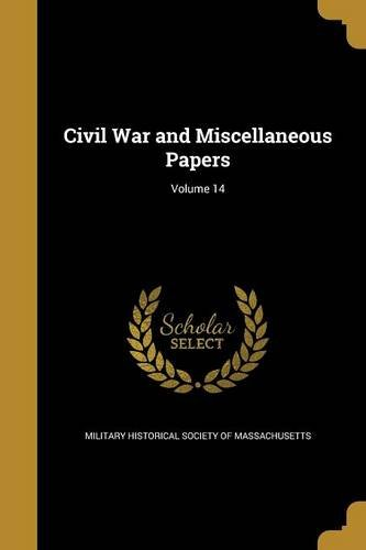 Civil War and Miscellaneous Papers; Volume 14 PDF