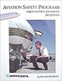 Aviation Safety Programs : A Management Handbook, Wood, Richard H., 0884873293