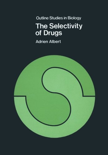 The Selectivity of Drugs (Outline Studies in Biology)