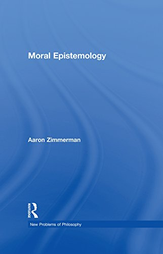 Download Moral Epistemology (New Problems of Philosophy) Pdf