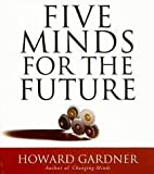 img - for Five Minds for the Future (Your Coach in a Box) [Audiobook, Unabridged] Publisher: Your Coach In A Box book / textbook / text book