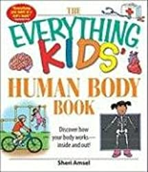 The Everything Kids' Human Body Book: Discover how your body works - inside and out!