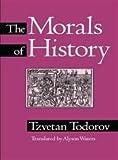 The Morals of History, Tzvetan Todorov, 0816622973