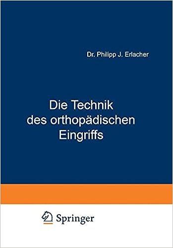 Book Die Technik des orthopädischen Eingriffs: Eine Operationslehre aus dem Gesamtgebiet der Orthopädie (German Edition)