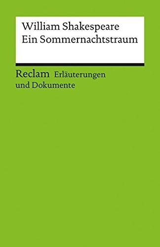 Erläuterungen und Dokumente zu William Shakespeare: Ein Sommernachtstraum (Reclams Universal-Bibliothek)