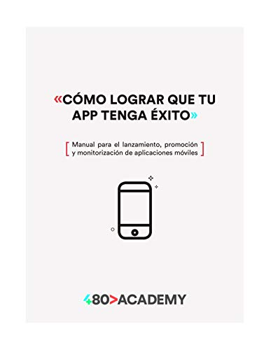 Cómo lograr que tu app tenga éxito: Manual para el lanzamiento de aplicaciones móviles