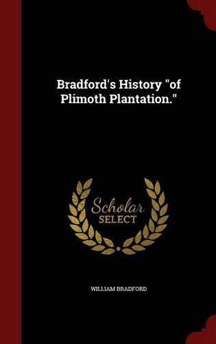 Bradford's History of Plimoth Plantation. PDF