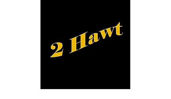 2 Hawt By Smartyz On Amazon Music