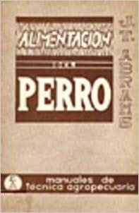 Alimentacion Del Perro (Manuales de técnica agropecuaria)