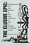 The Elusive Epic : Text and History in the Oral Narrative of Jeki la Njambe (Cameroon Coast), Austen, Ralph A., 0918456754
