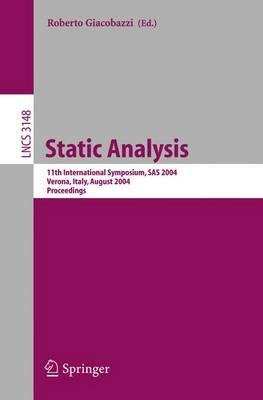 Download [(Static Analysis: 11th International Symposium, SAS 2004, Verona, Italy August 26-28, 2004, Proceedings )] [Author: Roberto Giacobazzi] [Jan-2005] pdf epub