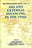 Aid and External Financing in 1990, Hans Wolfgang Singer, Neelambar Hatti, 8185182515