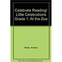 Celebrate Reading! Little Celebrations Grade 1: At the Zoo