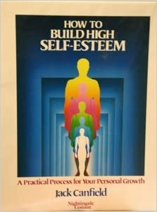 Jack Canfield - How To Build High Self-Esteem