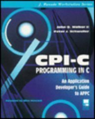 cpi-c-programming-in-c-an-application-developers-guide-to-appc-jranade-workstation-by-john-q-walker-