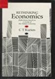 Rethinking Economics : Reflections Based on a Study of the Indian Economy, Kurien, C. T., 0803993099